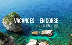 Où passer ses vacances en Corse ? | Guide Corse Destinations, Wanderlust, Guide, Water, Travel, Outdoor, Vacations, Holidays, Places To Visit