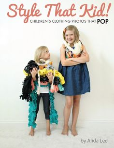 style that kid great tips for improving you pics of your kids perfect for sewers