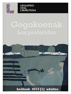 Legazpiko Udal Liburutegia  Gogokoenak / Los preferidos  2013[1].  Helduen sailean/ Sección de adultos. Liburuak, aldizkariak, bideoak eta audioak. Libros, revistas, vídeos y audios.