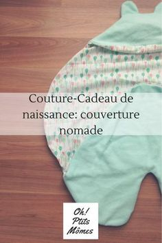 Sewing baby gift: The nomadic blanket BB - Marianne PINARD - Winter Fashion Couture- cadeau de naissance: La couverture nomade BB The interest of the stop during the pregnancy before the arrival of baby is that one has plenty of time to browse … Baby Clothes Patterns, Clothing Patterns, Sewing Projects For Beginners, Sewing Tutorials, Sewing Tips, Sewing Hacks, Crochet For Boys, Crochet Baby, Crochet Gifts