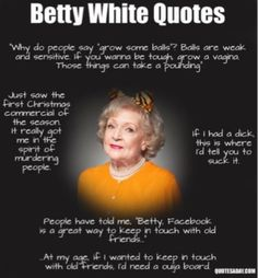 Betty White Quotes!