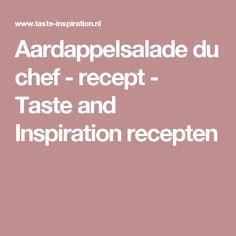 Aardappelsalade du chef - recept - Taste and Inspiration recepten