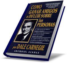 UNIVERSIDAD DE MILLONARIOS: CÓMO GANAR AMIGOS E INFLUIR EN LAS PERSONAS por Dale Carnegie [Libro Ebook en PDF Gratis]