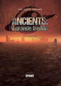 """SEGNALAZIONE """"Ancients: Il grande freddo"""" (Ancients #1) di Luigi Claudio Viagrande  Link blog: wp.me/p4V1g9-Fg"""