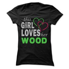 This Girl Love Her WOOD - 99 Cool Name Shirt ! T-Shirts, Hoodies (22.25$ ==► Order Here!)