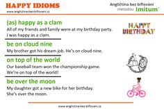 How are you feeling today? We hope you are in a good mood. Here are some idioms we use to show we are happy. Happy As A Clam, I Am Happy, Idioms, Dream Job, Good Mood, Teaching English, Esl, English Language, Hope You