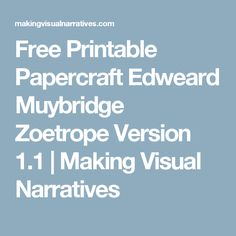 Free Printable Papercraft Edweard Muybridge Zoetrope Version 1.1   Making Visual Narratives
