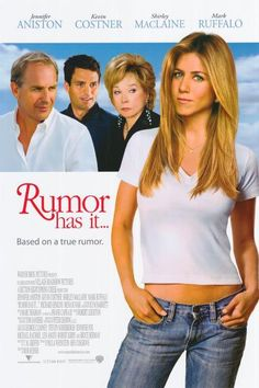 "Rumor Has It... (2005)  Jennifer Aniston plays a woman who learns that her family was the inspiration for the book and film ""The Graduate"" -- and that she just might be the offspring of the well-documented event."