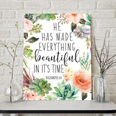 Scripture Poster, He Has Made Everything Beautiful In Its Time, Ecclesiastes 3:11, Typography Wall Art, Calligraphy, Printable Wall Art by LittleHollowPrints on Etsy https://www.etsy.com/listing/288047563/scripture-poster-he-has-made-everything