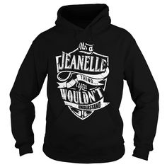 TeeForJeanelle  웃 유 Jeanelle Thing  New Jeanelle Name Shirt ᗜ Ljഃ TeeForJeanelle  Jeanelle Thing  New Jeanelle Name Shirt  If you are Jeanelle or loves one Then this shirt is for you Cheers TeeForJeanelle Jeanelle