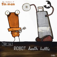 Tin Man goes into a 'Robot Death Battle' armed with an egg beater. By Christchurch artist, Tony Cribb. Available as a matted mini-print from www.imagevault.co.nz