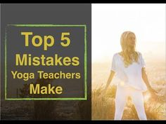 Top 5 Mistakes New Yoga Teachers Make Yoga Teacher Training, Upcoming Events, Mistakes, Life Is Good, Relationships, I Am Awesome, Teaching, Lifestyle, Studio