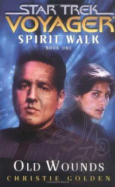 Star Trek Books - Spirit Walk, Book One: Old Wounds (Star Trek: Voyager) (Bk. 1)