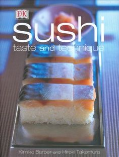 Sushi: Taste and Techniques by Kimiko Barber http://www.amazon.com/dp/0789489163/ref=cm_sw_r_pi_dp_m-5dub0F0YQ51