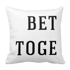 Better together pillow for couples Black and white typography Better together decorative throw pillow for couples