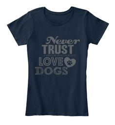"""Get your tee on a special price! Only available Here For few Days so ACT FAST and order yoursnow! Do you LOVE to Dogs? Then, this Limited Edition """"Never Trust a person who doesn't Love Dogs"""" shirt is a must-have for your collection. NOT SOLD IN STORES.TIP: If you buy 2 or more (hint: make a gift for someone or team up) you'll save quite a lot on shipping. ***HOW TO ORDER? 1. Select style and color 2. Click """"GREEN ORDER BUTTON"""" 3. Select size and quantity 4. Enter shipping and billing…"""