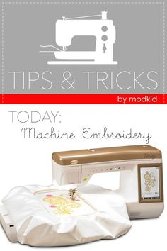 These are great machine embroidery tips/tricks! MODKIDBOUTIQUE