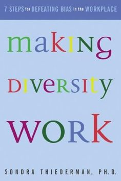 Making Diversity Work: Seven Steps for Defeating Bias in the Workplace by Sondra Thiederman http://www.amazon.com/dp/0793177634/ref=cm_sw_r_pi_dp_7VT7wb04ZK56S