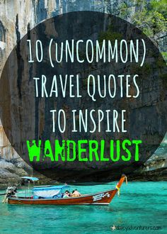 10 (Uncommon) Travel Quotes to Inspire Wanderlust