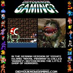 Super Mario World 2: Yoshi's Island. The videos below show the same level. One in English, one in German. The level 'Naval Piranha's Castle' is called 'Audreys Festung' in the German version. http://www.youtube.com/watch?v=UP__y0MEPQk http://www.youtube.com/watch?v=c5Vj5nKgyeA
