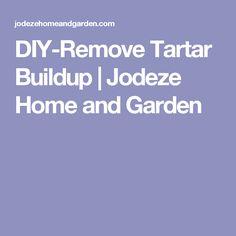 DIY-Remove Tartar Buildup | Jodeze Home and Garden