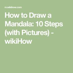 How to Draw a Mandala: 10 Steps (with Pictures) - wikiHow