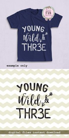 Young wild & three, kids children third birthday fun quote digital cut files SVG, DXF files for cricut, silhouette cameo, decals Third Birthday, Birthday Fun, Birthday Quotes, Birthday Shirts, Dinosaur Birthday, Holi Party, Old Shirts, Vinyl Shirts, Vinyl Projects