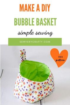How to Make a Bubble Basket - Sew Very Crafty Small Sewing Projects, Sewing Projects For Beginners, Sewing Tutorials, Sewing Hacks, Sewing Crafts, Bag Tutorials, Tutorial Sewing, Fabric Crafts, Sewing Pattern Storage
