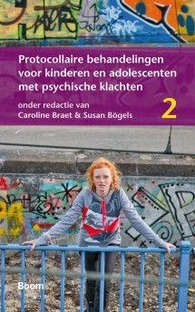 Protocollaire behandelingen voor kinderen en adolescenten met psychische klachten deel 1 / deel 2 - Caroline Braet (red.), Susan Bögels (red.) - plaatsnr. 606.4/024 A + 606.4/024 B #Kinderpsychiatrie #Psychotherapie #Kinderen