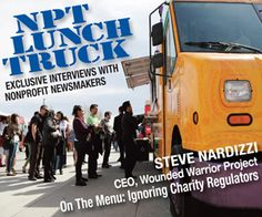 NPT Lunchtruck has arrived and it's serving up a heaping dose of nonprofit interviews. The debut interview features Steven Nardizzi of Wounded Warrior Project.