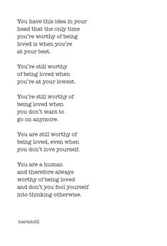 You're worthy of being loved Poem Quotes, True Quotes, Words Quotes, Sayings, Pretty Words, Beautiful Words, You're Beautiful Quotes, True Words, Self Love Quotes