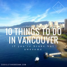 10 Things to Do in Vancouver, BC (If You're Broke, But Awesome) #vancouver #canada #travel