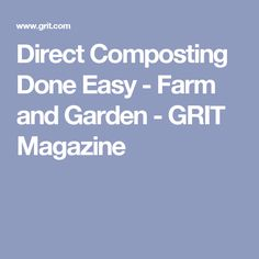 Direct Composting Done Easy - Farm and Garden - GRIT Magazine