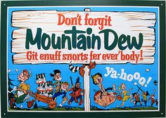 hillbilly culture | The theme of the early Mountain Dew ads is that it was the juice that ...