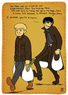 "Sherlock hates going to the market//""Complain all you want, Sherlock. You're still carrying the bags."""