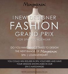 Mangwanani is looking for a young designer to assist with spa and leisurewear. If you think you are creative and have what it takes, enter.  You can learn more about this competition by reading the June edition of Mangwanani Magazine, available online, for free.   0878090055 www.mangwanani.co.za Young Designers, What It Takes, Showcase Design, Your Design, Competition, June, Magazine, Learning