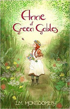 Anne of Green Gables: L. M. Montgomery: 9780349009308: Books - Amazon.ca