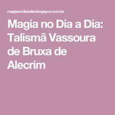 Magia no Dia a Dia: Talismã Vassoura de Bruxa de Alecrim