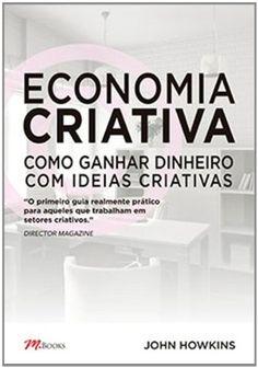Economia Criativa - HOWKINS, JOHN