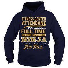 FITNESS CENTER ATTENDANT - NINJA #hoodie #clothing. THE BEST  => https://www.sunfrog.com/LifeStyle/FITNESS-CENTER-ATTENDANT--NINJA-Navy-Blue-Hoodie.html?60505