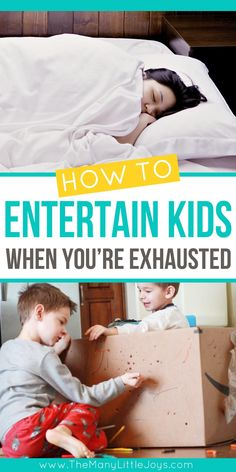 Whether it's morning sickness, the flu, or a hangover from being up all night with a needy baby, these low-energy ideas will help you entertain kids when you're sick...or tired...or both.
