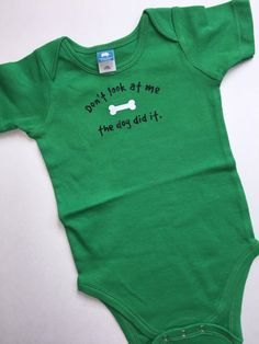 """Funny """"Don't look at Me, The Dog Did It"""" baby onesie/bodysuit - choice of colors"""