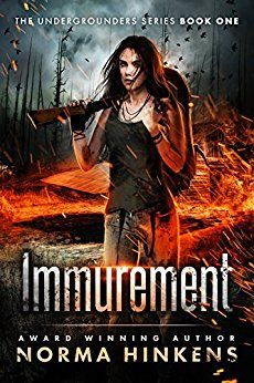 Immurement: The Undergrounders Series Book One (A Young Adult Post-apocalyptic Dystopian Thriller) (English Edition) par [Hinkens, Norma]