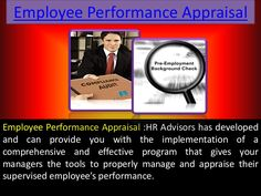 Staff member performance appraisals are considered necessary in order to supply details regarding performance rankings. This details helps in deciding concerni… Employee Performance Review, Performance Evaluation, Employment Background Check, Decision Making, Assessment, Behavior, No Response, Management, Success