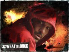#WhatTheHuck