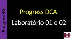 Totvs - Datasul - Treinamento Online (Gratuito): Progress DCA - Laboratório 01 e 02