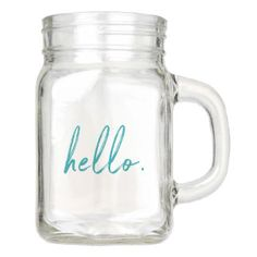 Hello Trendy Script Mason Jar - script gifts template templates diy customize personalize special