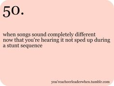 Definately! I hear it on the radio and say hey this is in our routine and its extremely slow! hahah