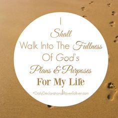 #DailyDeclarations I Shall Walk Into The Fullness Of God's Plans & Purposes For My Life. ✡Who, then, is the man that fears the Lord? He Will instruct him in the way chosen for him.He will spend his days in prosperity, and his descendants will inherit the land.- Psalm 25:12-13 #Blessed #Scriptures #SpeakLife #WordPower #Affirmation #Bible #BibleVerses #Tanach #inspiration