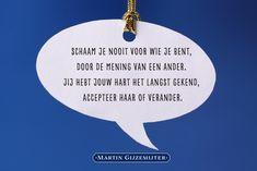 Gedicht over: Wie je bent - Dichtgedachten #555 - Martin Gijzemijter